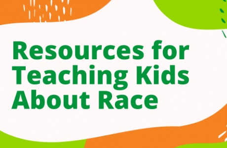Text: Resources for Teaching Kids About Race