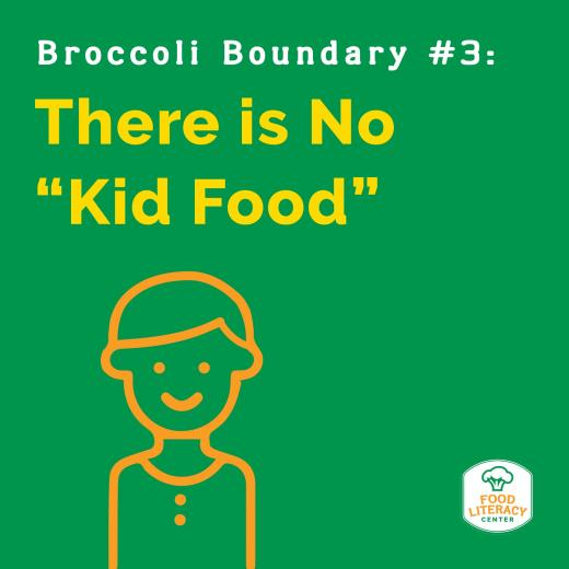 "There is no ""Kid Food"""